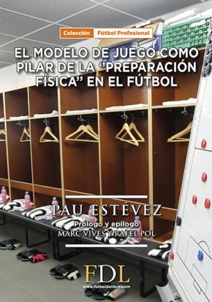 El Modelo de juego como pilar de la «preparación física» en el fútbol