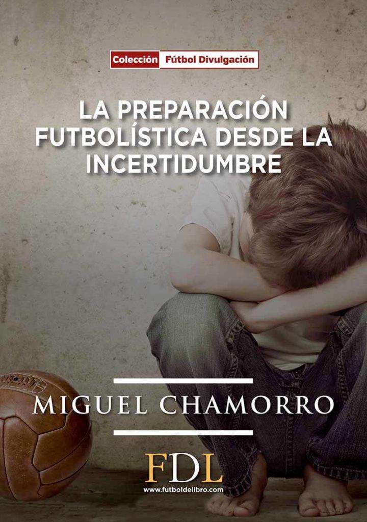 La preparación futbolística desde la incertidumbre